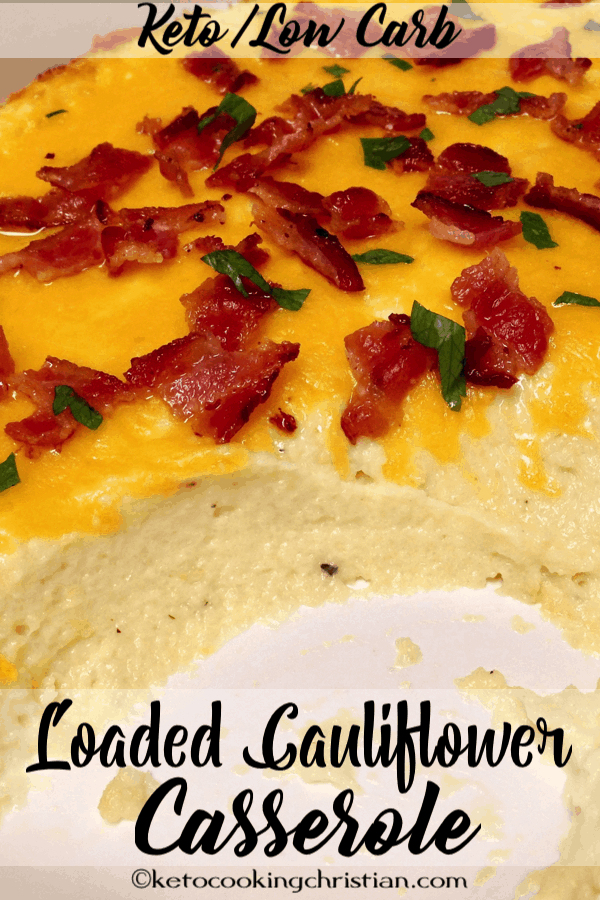 Loaded Creamy Cauliflower Casserole - Keto and Low Carb