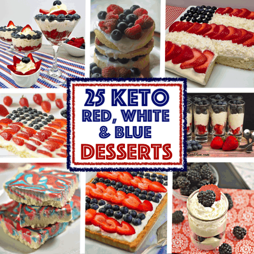 25 Keto Red, White and Blue Desserts