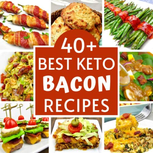 40+ Best Keto Bacon Recipes