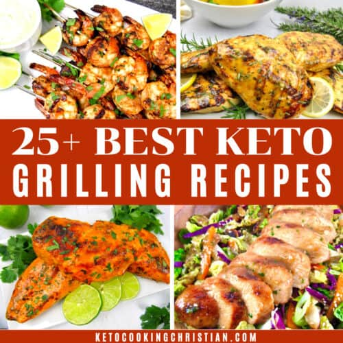 25+ Best Keto Grilling Recipes
